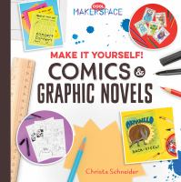 Cover image for Make it yourself! : comics & graphic novels