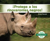 Cover image for ¡Protege a los rinocerontes negros!