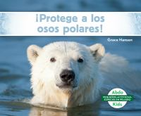 Cover image for ¡Protege a los osos polares!