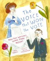 Cover image for The voice that won the vote : how one woman's words made history