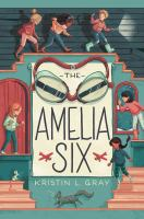 Cover image for The Amelia Six : an Amelia Earhart mystery