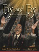 Cover image for By and by : Charles Albert Tindley, the father of gospel music