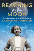 Cover image for Reaching for the Moon : the autobiography of NASA mathematician Katherine Johnson