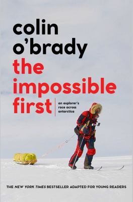 Cover image for The impossible first : an explorer's race across Antarctica