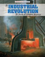 Cover image for The industrial revolution the birth of modern America