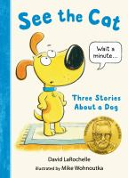 Cover image for See the cat : three stories about a dog