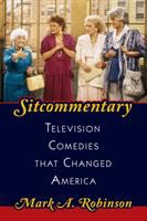 Cover image for Sitcommentary : television comedies that changed America