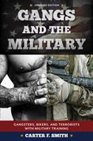 Cover image for Gangs and the military : gangsters, bikers, and terrorists with military training