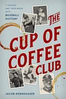 Imagen de portada para The cup of coffee club : 11 players and their brush with baseball history