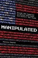 Cover image for Manipulated : inside the cyberwar to hijack elections and distort the truth