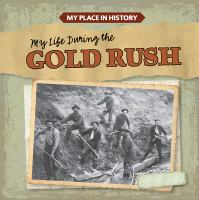 Cover image for My life during the Gold Rush