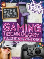 Cover image for Gaming technology : streaming, VR, and more