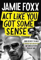 Imagen de portada para Act Like You Got Some Sense