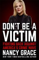 Cover image for Don't be a victim : fighting back against America's crime wave