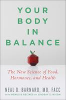 Cover image for Your body in balance : the new science of food, hormones, and health