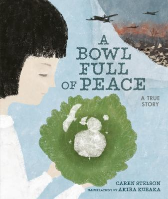 Cover image for A bowl full of peace : a true story
