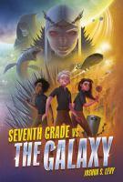 Cover image for Seventh grade vs. the galaxy