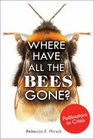 Cover image for Where have all the bees gone? : pollinators in crisis