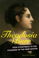Cover image for Theodosia Burr : teen eyewitness to the founding of the new nation