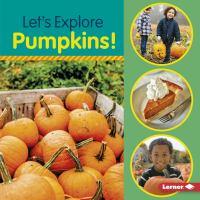Cover image for Let's explore pumpkins!