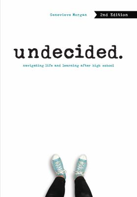 Cover image for Undecided : navigating life and learning after high school