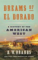 Cover image for Dreams of El Dorado : a history of the American West