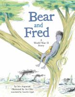 Cover image for Bear and Fred : a World War II story