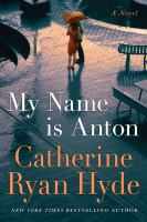 Cover image for My name is Anton : a novel