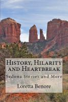 Cover image for History, hilarity and heartbreak : Sedona stories and more