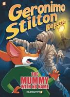 Cover image for Geronimo Stilton, reporter. #4, The mummy with no name