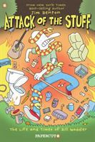 Cover image for Attack of the stuff the life and times of Bill Waddler
