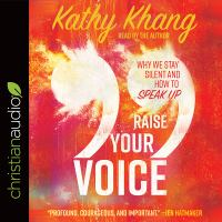 Cover image for Raise your voice why we stay silent and how to speak up.