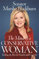 Cover image for The mind of a conservative woman : seeking the best for family and country