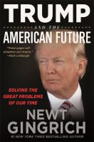 Cover image for Trump and the American future : solving the great problems of our time