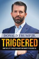 Cover image for Triggered : how the left thrives on hate and wants to silence us