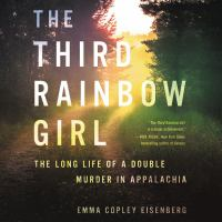 Cover image for The third rainbow girl The long life of a double murder in Appalachia