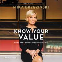 Cover image for Know your value, revised edition women, money, and getting what you're worth.