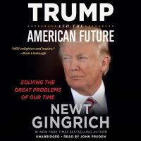 Cover image for Trump and the American future solving the great problems of our time