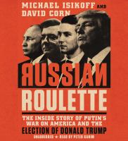 Cover image for Russian roulette the inside story of Putin's war on America and the election of Donald Trump.