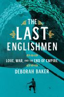 Cover image for The last Englishmen : love, war, and the end of empire