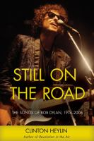 Cover image for Still on the road the songs of Bob Dylan, 1974-2006
