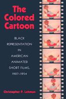Cover image for The Colored cartoon : Black representation in American animated short films, 1907-1954