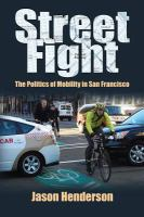 Cover image for Street fight  the politics of mobility in San Francisco