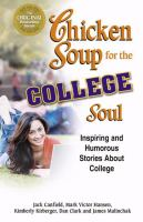 Imagen de portada para Chicken soup for the college soul : inspiring and humorous stories about college