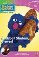 Cover image for Shalom Sesame. Volume 3, Shabbat shalom, Grover!