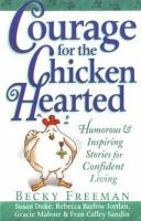Cover image for Courage for the chicken hearted : humorous and inspring stories for confident living