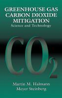 Cover image for Greenhouse gas carbon dioxide mitigation : science and technology