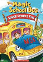 Cover image for The magic school bus super sports fun