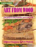Cover image for Art from wood : with projects using branches, leaves, and seeds