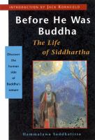 Cover image for Before he was Buddha : the life of Siddhartha
